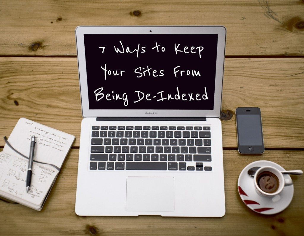7-ways-to-keep-your-sites-from-being-de-indexed